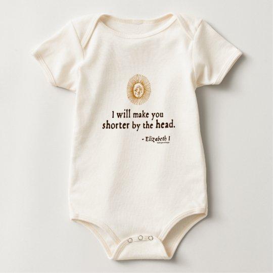Elizabeth I Quote on Beheading Baby Bodysuit