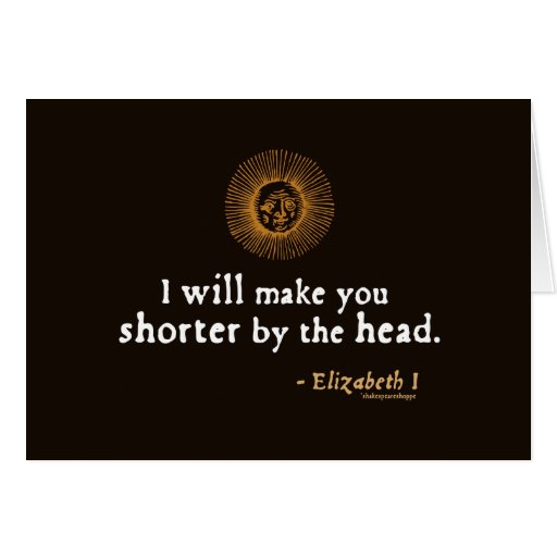 Elizabeth I Quote on Beheading Card