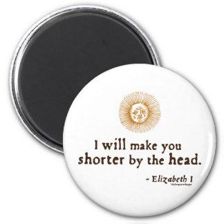 Elizabeth I Quote on Beheading Fridge Magnet