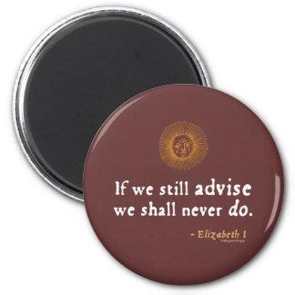 Elizabeth I Quote on Indecision Fridge Magnets