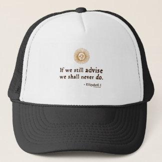 Elizabeth I Quote on Indecision Trucker Hat