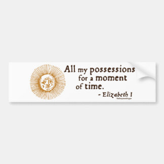 Elizabeth I Quote on Time Bumper Sticker