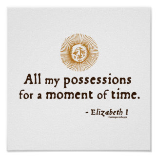 Elizabeth I Quote on Time Posters