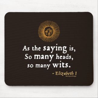 Elizabeth I Quote on Wits Mouse Pad