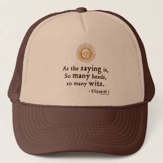 Elizabeth I Quote on Wits Trucker Hat