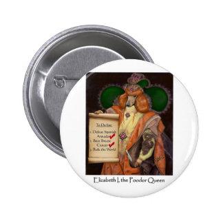 """Elizabeth I, the Poodor Queen 2"""" Button"""