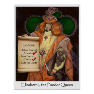 Elizabeth I, the Poodor Queen Small Poster