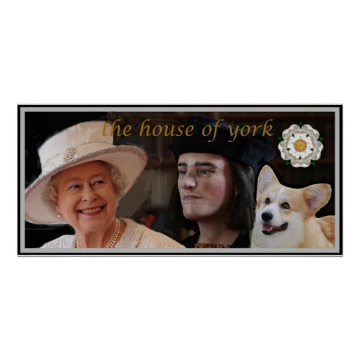 Elizabeth II and Richard III are Yorkies Posters