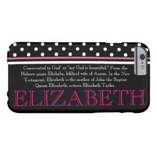 """ELIZABETH"" Name/Meaning IPHONE 6 CASE"