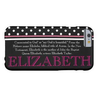 """ELIZABETH"" Name/Meaning IPHONE 6 CASE"
