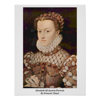 Elizabeth Of Austria-Portrait By Francois Clouet Poster
