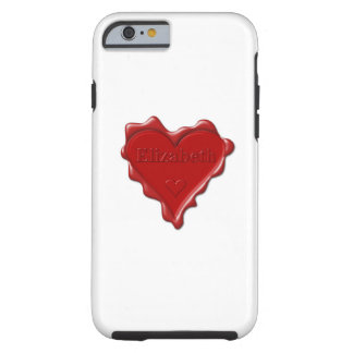 Elizabeth. Red heart wax seal with name Elizabeth Tough iPhone 6 Case
