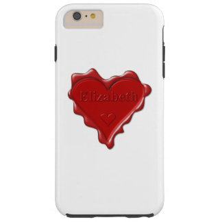 Elizabeth. Red heart wax seal with name Elizabeth Tough iPhone 6 Plus Case
