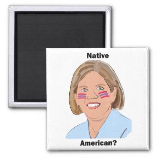 Elizabeth Warren - Native American? 2 Inch Square Magnet