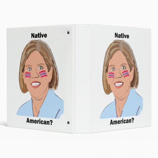 Elizabeth Warren - Native American? 3 Ring Binder