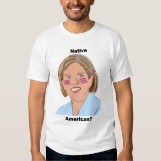 Elizabeth Warren - Native American? Tshirts