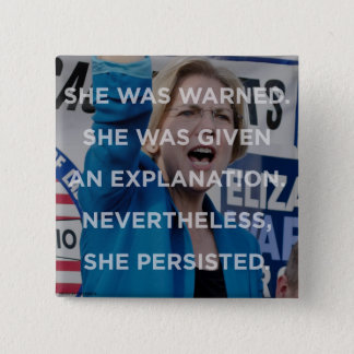 Elizabeth warren nevertheless she persisted badge button