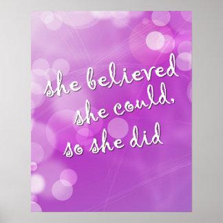 """""""Ella creyó. """"Poster de motivación para el chica Póster"""