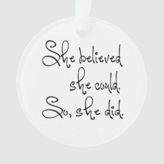Ella creyó que ella podría así que ella hizo