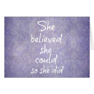Ella creyó que ella podría así que ella hizo de tarjeta de felicitación