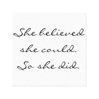 Ella creyó que ella podría. Ella hizo tan Impresión En Lona Estirada