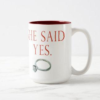 Ella dijo sí la taza