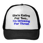 Ella está comiendo para dos. Estoy bebiendo para t Gorra