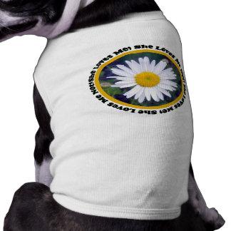 Ella me ama, ella me ama no camisa del perro camiseta de perrito