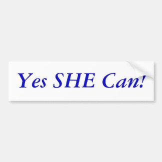 ¡ELLA puede sí! Etiqueta De Parachoque