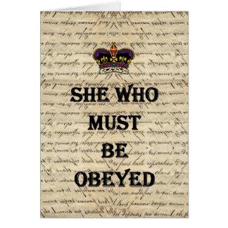 Ella que debe ser obedecida tarjeta de felicitación