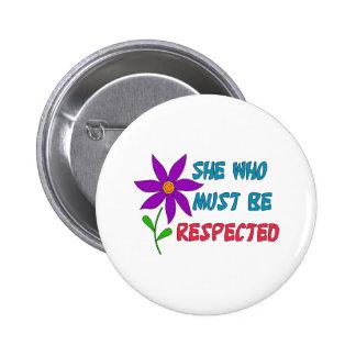 Ella que debe ser respetada pin redondo de 2 pulgadas
