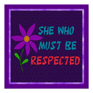 Ella que debe ser respetada póster