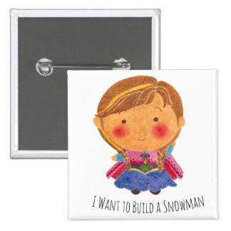 Ella quiere construir un muñeco de nieve pin cuadrada 5 cm