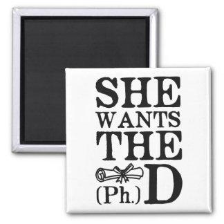 Ella quiere el PhD Imán Cuadrado