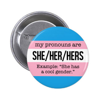 Ella/sus pronombres - bandera del transexual pin redondo de 2 pulgadas