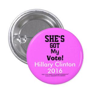 "¡Ella tiene mi voto!  Hillary Clinton 2016 1 1/4"" Pin Redondo De 1 Pulgada"