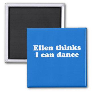 Ellen thinks I can dance 2 Inch Square Magnet