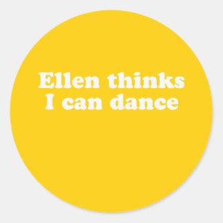 Ellen thinks I can dance Classic Round Sticker