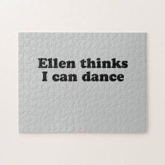 Ellen thinks I can dance Jigsaw Puzzles