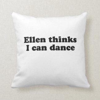 Ellen thinks I can dance Pillow