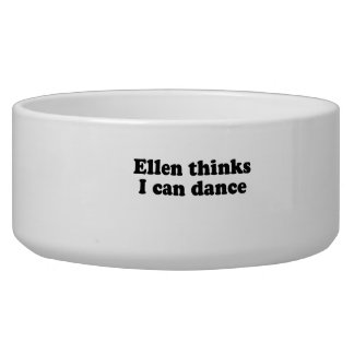 Ellen Thinks I can dance png Dog Water Bowl