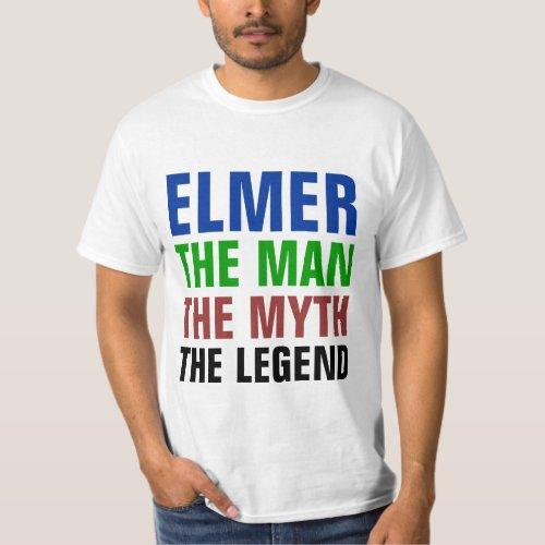Elmer the man the myth the legend T_Shirt