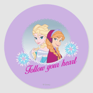 Elsa and Anna- Follow Your Heart Classic Round Sticker