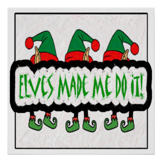 Elves Made Me Do It Poster