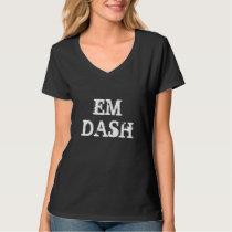 Em Dash Writing T-Shirt