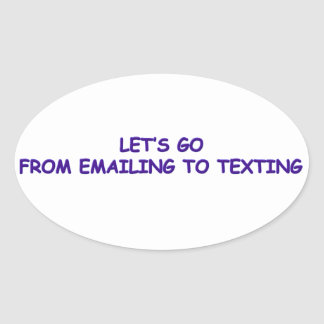 EMAIL TO TEXT OVAL STICKER