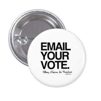 Email your vote - Hillary for President Pinback Button