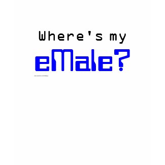 eMale? T-Shirt