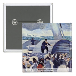 Embarkation For Folkestone By Manet Edouard Pinback Button