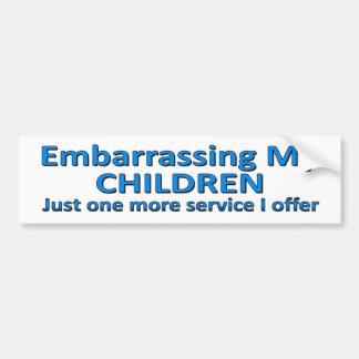 Embarrasing My Children. One More Service I Offer Car Bumper Sticker